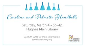 Internationally Themed Music by Carolina and Palmetto Handbells @ Hughes Main Library | Greenville | South Carolina | United States