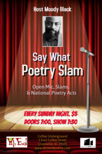Say What Poetry Slam hosted by Moody Black @ Coffee Underground | Greenville | South Carolina | United States