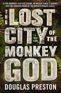 Book Club- The Lost City of the Monkey God by Douglas Preston @ M. Judson Booksellers  | Greenville | South Carolina | United States
