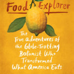 International Book Club Meeting: The Food Explorer by Daniel Stone @ Two Chefs Cafe & Market | Greenville | South Carolina | United States